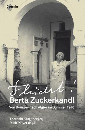 Berta Zuckerkandl – Flucht! von Klugsberger,  Theresia, Pleyer,  Ruth