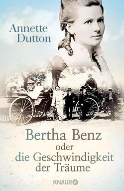 Bertha Benz oder die Geschwindigkeit der Träume von Dutton,  Annette