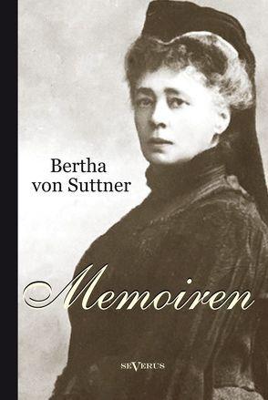 Bertha von Suttner: Memoiren von Suttner,  Bertha von