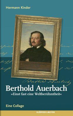 """Berthold Auerbach. """"Einst fast eine Weltberühmtheit"""" von Kinder,  Hermann"""