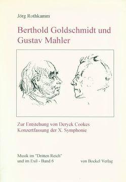 Berthold Goldschmidt und Gustav Mahler von Rothkamm,  Jörg