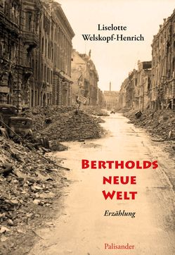 Bertholds neue Welt von Welskopf-Henrich,  Liselotte