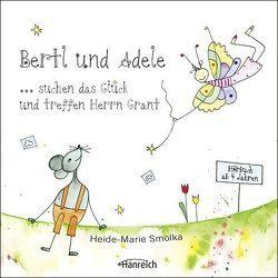Bertl und Adele suchen das Glück und treffen Herrn Grant von Abraham,  Sophie, Knoll,  Brigitta, Kronowetter,  Bernd, Smolka,  Heide-Marie