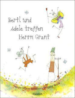 Bertl und Adele treffen Herrn Grant von Knoll,  Brigitta, Smolka,  Heide-Marie