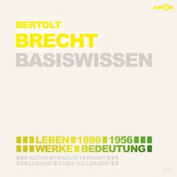 Bertolt Brecht (2 CDs) – Basiswissen von Hillekamp,  Cora, Petzold,  Bert Alexander