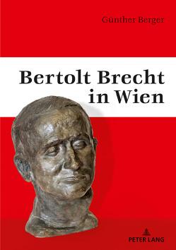 Bertolt Brecht in Wien von Berger,  Günther
