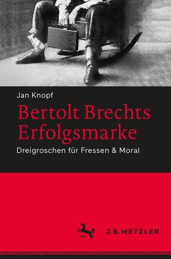 Bertolt Brechts Erfolgsmarke von Knopf,  Jan