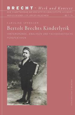 Bertolt Brechts Kinderlyrik von Sprenger,  Karoline