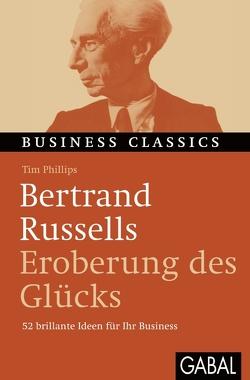 """Bertrand Russells """"Eroberung des Glücks"""" von Bertheau,  Nikolas, Phillips,  Tim"""