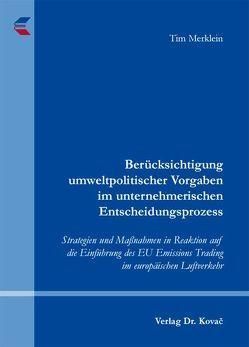 Berücksichtigung umweltpolitischer Vorgaben im unternehmerischen Entscheidungsprozess von Merklein,  Tim