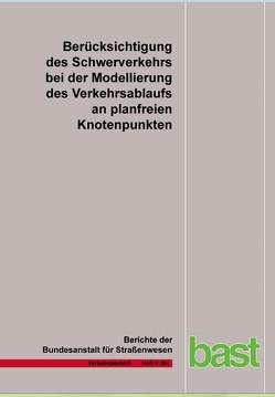 Berücksichtigung des Schwerverkehrs bei der Modellierung des Verkehrsablaufs an planfreien Knotenpunkten von Geistefeldt,  J, Sievers,  A
