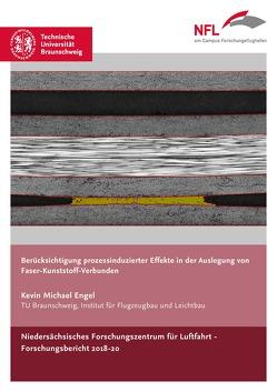 Berücksichtigung prozessinduzierter Effekte in der Auslegung von Faser-Kunststoff-Verbunden von Engel,  Kevin Michael