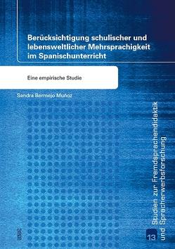 Berücksichtigung schulischer und lebensweltlicher Mehrsprachigkeit im Spanischunterricht von Bermejo Muñoz,  Sandra