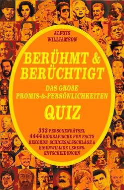 Berühmt & Berüchtigt: Das Große Promis-&-Persönlichkeiten Quiz von Williamson,  Alexis
