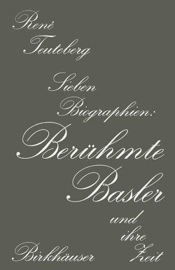 Berühmte Basler und ihre Zeit von TEUTEBERG