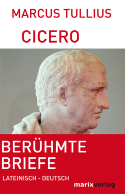 Berühmte Briefe von Cicero,  Marcus Tullius, Möller,  Lenelotte
