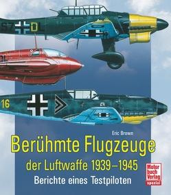 Berühmte Flugzeuge der Luftwaffe 1939-1945 von Brown,  Eric