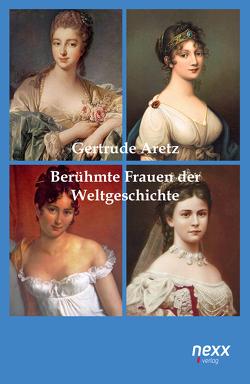 Berühmte Frauen der Weltgeschichte von Aretz,  Gertrude