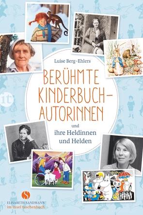Berühmte Kinderbuchautorinnen und ihre Heldinnen und Helden von Berg-Ehlers,  Luise