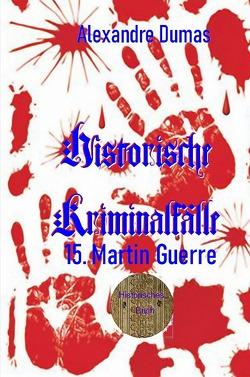 Berühmte Kriminalfälle / 15. Martin Guerre von Brendel,  Walter, Dumas d.Ä.,  Alexandre