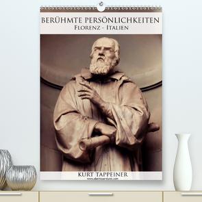 Berühmte Persönlichkeiten (Premium, hochwertiger DIN A2 Wandkalender 2021, Kunstdruck in Hochglanz) von Tappeiner,  Kurt
