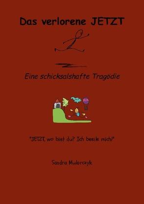 Berührende Kurzgeschichten für Groß und Klein / Das verlorene JETZT von Mularczyk,  Sandra