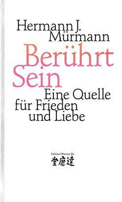 Berührt Sein von Mürmann,  Hermann J.