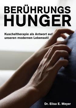 Berührungshunger von Meyer,  Elisa E.
