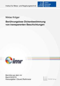 Berührungslose Dickenbestimmung von transparenten Beschichtungen von Kröger,  Niklas, Reithmeier,  Eduard