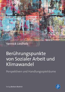 Berührungspunkte von Sozialer Arbeit und Klimawandel von Liedholz,  Yannick