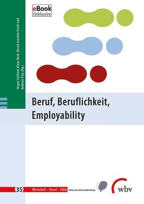 Beruf, Beruflichkeit, Employability von Beck,  Klaus, Ertelt,  Bernd-Joachim, Frey,  Andreas, Minnameier,  Gerhard, Seifried,  Jürgen, Ziegler,  Birgit