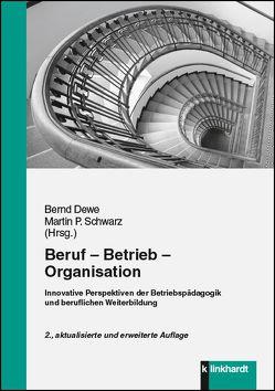Beruf – Betrieb – Organisation von Dewe,  Bernd, Schwarz,  Martin P.