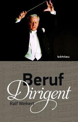 Beruf Dirigent von Weikert,  Ralf