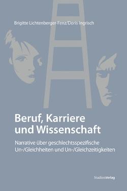 Beruf, Karriere und Wissenschaft von Ingrisch,  Doris, Lichtenberger-Fenz,  Brigitte