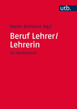 Beruf Lehrer/Lehrerin von Rothland,  Martin