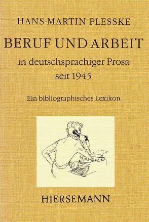 Beruf und Arbeit in deutschsprachiger Prosa seit 1945 von Plesske,  Hans M