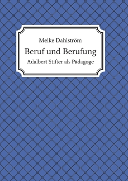 Beruf und Berufung von Dahlström,  Meike