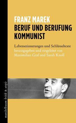 Beruf und Berufung Kommunist von Graf,  Maximilian, Knoll,  Sarah, Marek,  Franz