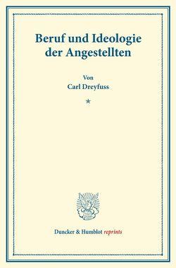Beruf und Ideologie der Angestellten. von Dreyfuss,  Carl