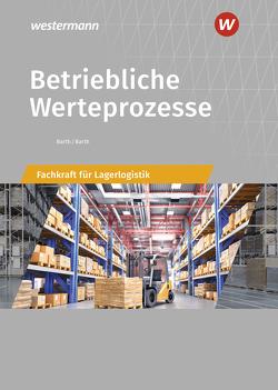 Berufe der Lagerlogistik / Betriebliche Werteprozesse von Barth,  Dominik, Barth,  Volker