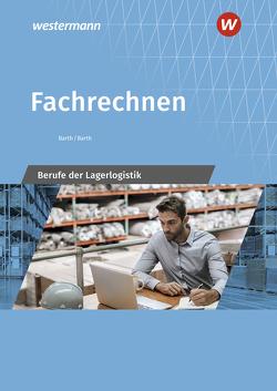 Berufe der Lagerlogistik / Fachrechnen von Barth,  Dominik, Barth,  Volker
