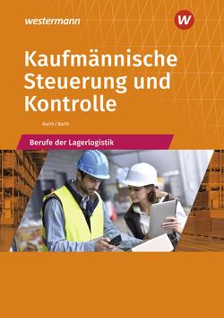 Berufe der Lagerlogistik / Kaufmännische Steuerung und Kontrolle von Barth,  Dominik, Barth,  Volker
