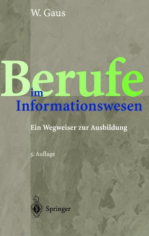 Berufe im Informationswesen von Gaus,  Wilhelm