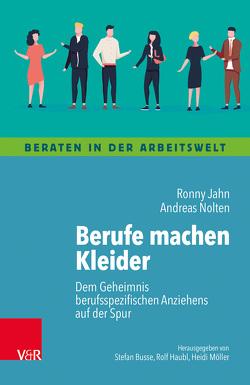 Berufe machen Kleider von Jahn,  Ronny, Nolten,  Andreas