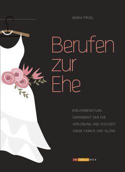 Berufen zur Ehe von Küng ,  Klaus, Laun,  Andreas, Prügl,  Maria