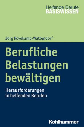 Berufliche Belastungen bewältigen von Greving,  Heinrich, Menke,  Marion
