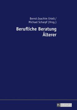 Berufliche Beratung Älterer von Ertelt,  Bernd-Joachim, Scharpf,  Michael
