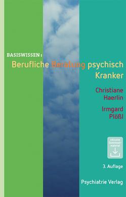 Berufliche Beratung psychisch Kranker von Haerlin,  Christiane, Plößl,  Irmgard
