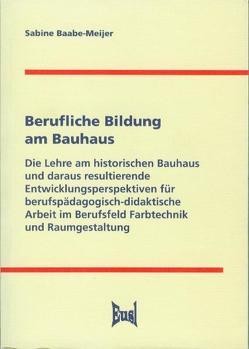 Berufliche Bildung am Bauhaus von Baabe-Meijer,  Sabine