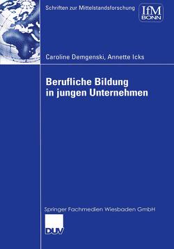 Berufliche Bildung in jungen Unternehmen von Demgenski,  Caroline, Icks,  Annette